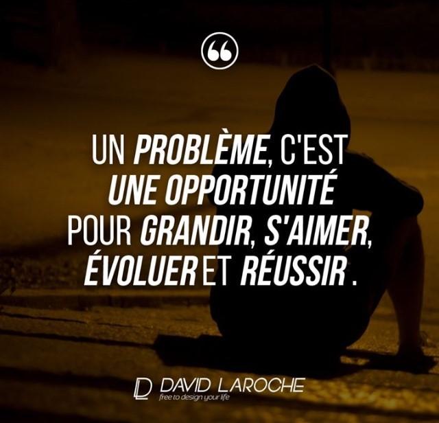 Un probleme est une opportunite a grandir